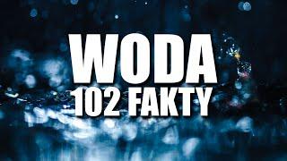 WODA – 102 FAKTY