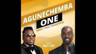 Eben - Agunechemba One Feat Phil Thompson