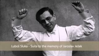 Luboš Sluka - Suita to the memory of Jaroslav Ježek