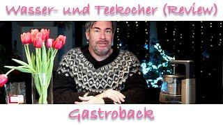 Gastroback Teemaschine & Wasserkocher Review (deutsch)