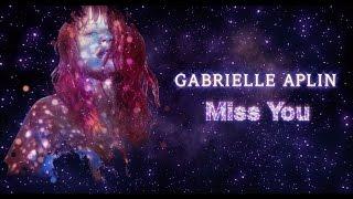 Gabrielle Aplin   Miss You