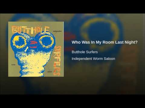 Who was in my room last night butthole surfers - Who was in my room last night live ...