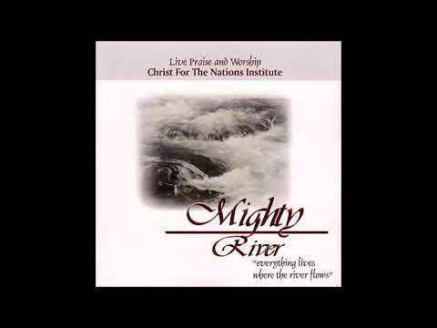 CHRIST FOR THE NATIONS INSTITUTE   MIGHTY RIVER ALBUM - 8 TRACKS MIXDOWN