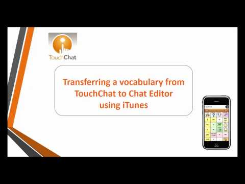 Transferring a Vocabulary File from a TouchChat Device to Chat Editor using iTunes®