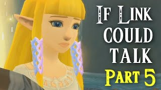 If Link Could Talk in Skyward Sword - Part 5