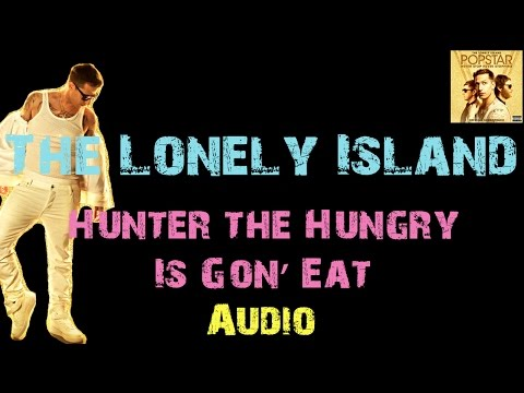 The Lonely Island - Hunter the Hungry Is Gon' Eat ft. Chris Redd [ Audio ]