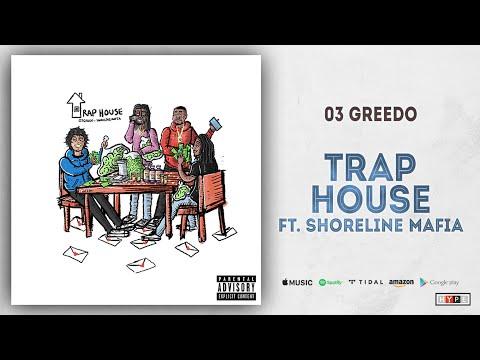 "03 Greedo – ""Trap House"" Ft. Shoreline Mafia"