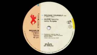 Aleem featuring Leroy Burgess - Release Yourself