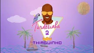 Thiaguinho - Eu Nunca Amei Assim / Telegrama (Álbum Tardezinha 2) [Áudio Oficial]