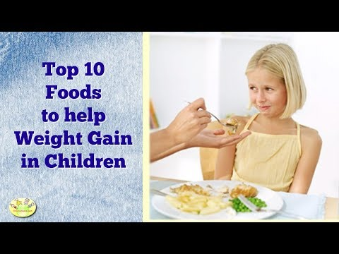 Video Top 10 Foods to Help Weight Gain in Children| Diet for Underweight Kids