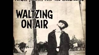Angry Johnny And The Killbillies-Waltzing On Air
