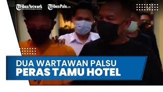 Peras Tamu Hotel, 2 Wartawan Gadungan Ancam Beritakan Aksi Perselingkuhan Korban