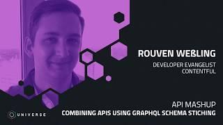 API mashup: Combining APIs using GraphQL schema stitching - GitHub Universe 2018