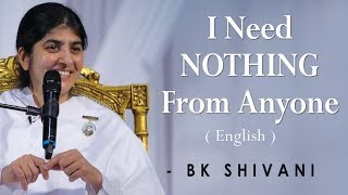 I Need NOTHING From Anyone: Part 2: BK Shivani at Silicon Valley (English)