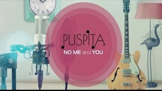 Puspita - No Me And You (Official Music Video)