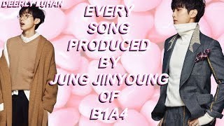 Every Kpop Song Produced By Jung Jinyoung [B1A4]