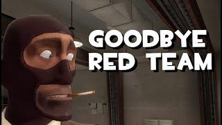 Goodbye RED Team [TF2/Gmod]