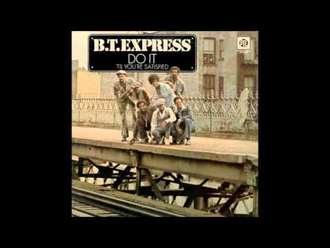 Do It ('Til You're Satisfied) (1974) (Song) by B.T. Express