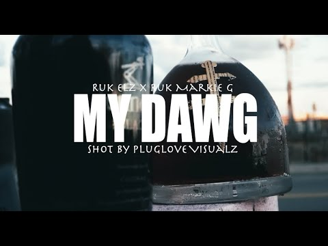 Ruk Elz x Ruk Markie G – My Dawgs (Official Music Video)