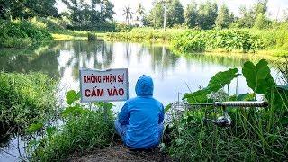 FISHING . VÀO KHU VỰC CẤM . SĂN  CÁ TRÔI.