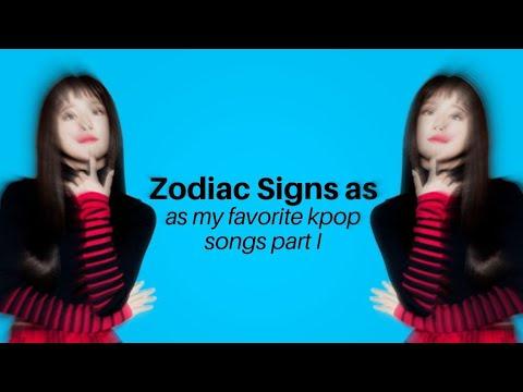 Zodiac Signs as my favorite kpop songs (part 1)