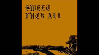 SWEET F.A. (Sweet Fuck All) - Live By The Sword (FULL ALBUM) - 2016