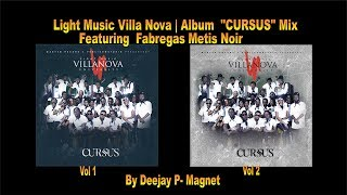 *CURSUS* ALBUM MIX | LIGHT MUSIC VILLA NOVA ft FABREGAS METIS NOIR | 21 TITRES
