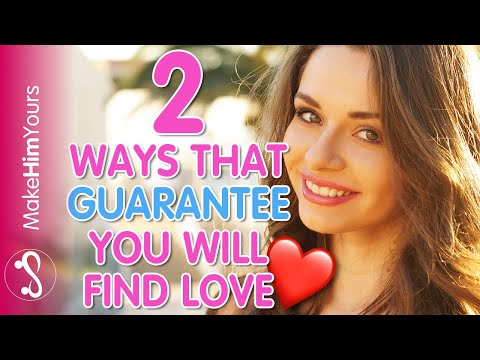 """How To Guarantee You'll Find Your """"One"""" 