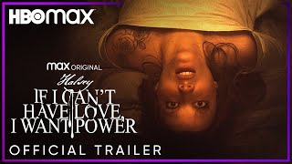 Trailer: Popstar Halsey stars in HBO Max 's If I Can't Have Love I Want Power (VIEWER DISCRETION ADVISED)
