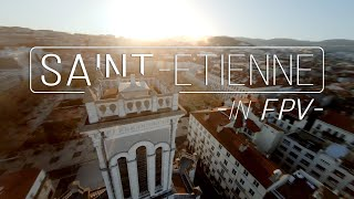 SAINT-ETIENNE EN FPV - CONFINEMENT EXPLORATION 4K