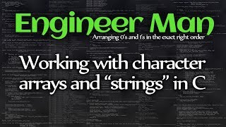 """Working with character arrays and """"strings"""" in C"""