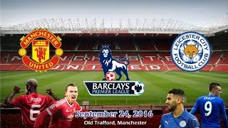 Manchester United Vs Leicester City 41 All Goals & Highlights  24/09/2016  EPL 2016/2017