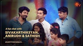 A fun chat with Sivakarthikeyan, Anirudh & Sathish   #SunTVThrowback