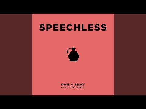 Speechless (feat. Tori Kelly) - Dan And Shay