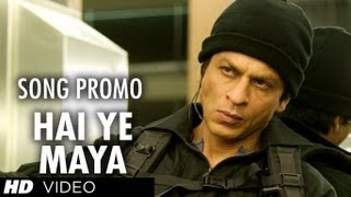 Hai Ye Maya (Song) - Don 2