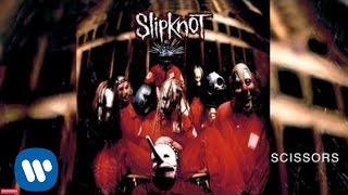 Slipknot - Scissors (Audio) - YouTube