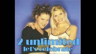 2 Unlimited - Let's Celebrate