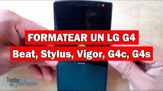 Hard Reset LG G4 Beat, G4 Stylus, G4 Max, G4c Y Todos Los Modelos LG G4