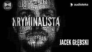 "Jacek Głębski ""Kryminalista"" | audiobook"