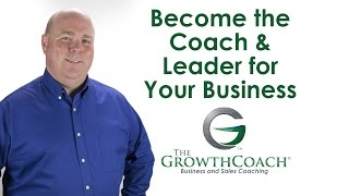Become the Coach & Leader for Your Business