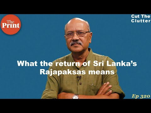 Dramatic turn In Sri Lanka's cluttered politics as Rajapaksas return & implications for India