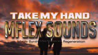 Mflex Sounds – Take my hand!