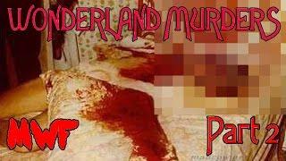 The Wonderland Murders Part 2 - Drug Addiction And Murder