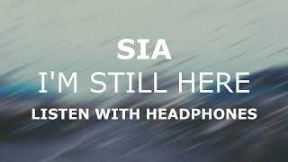 Sia   I'm Still Here   8D Audio