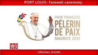 Pope Francis-Port Louis-Departure Ceremony 2019-09-09