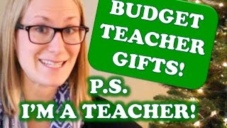 BUDGET TEACHER GIFT IDEAS... from a teacher!