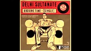 Delhi Sultanate  - Criss & Shine (2011 With Lyric)