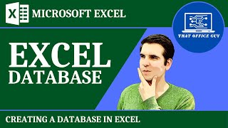 Creating a Database in Excel [Excel is a Database]