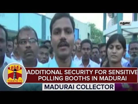 Additional-Security-For-Sensitive-Polling-Booths-in-Madurai--Veera-Raghava-Rao-IAS