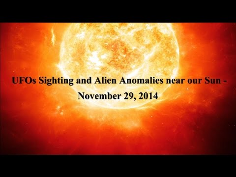 UFO Sighting and Alien Anomalies near our Sun – November 29, 2014